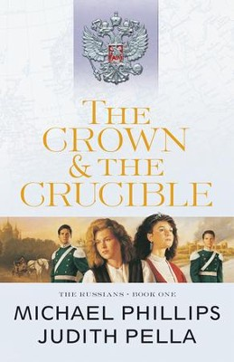 The Crown and the Crucible (The Russians Book #1) - eBook  -     By: Michael Phillips, Judith Pella