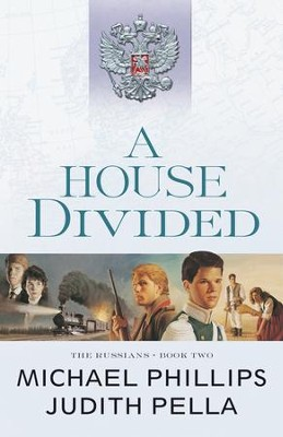 A House Divided (The Russians Book #2) - eBook  -     By: Michael Phillips, Judith Pella