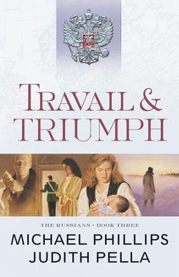 Travail and Triumph (The Russians Book #3) - eBook  -     By: Michael Phillips, Judith Pella