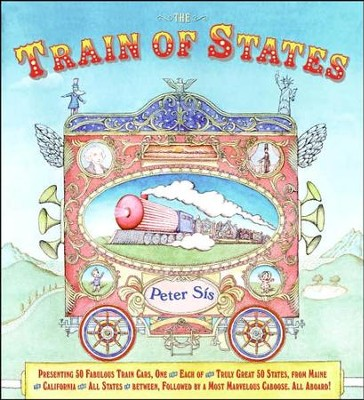 The Train of States  -     By: Peter Sis