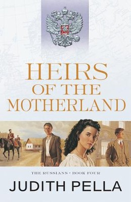 Heirs of the Motherland (The Russians Book #4) - eBook  -     By: Judith Pella