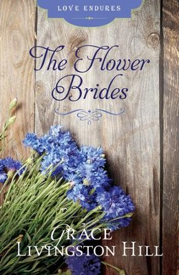 The Flower Brides - eBook  -     By: Grace Livingston Hill