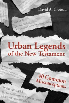 Urban Legends of the New Testament: 40 Common Misconceptions - eBook  -     By: David Croteau