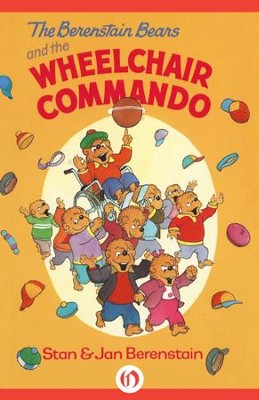 The Berenstain Bears and the Wheelchair Commando - eBook  -     By: Stan Berenstain, Jan Berenstain