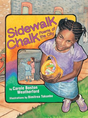 Sidewalk Chalk: Poems of the City  -     By: Carole Weatherford