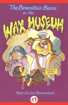 The Berenstain Bears in the Wax Museum - eBook  -     By: Stan Berenstain, Jan Berenstain