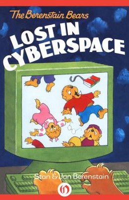 The Berenstain Bears Lost in Cyberspace - eBook  -     By: Stan Berenstain, Jan Berenstain