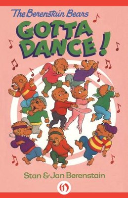 The Berenstain Bears Gotta Dance! - eBook  -     By: Stan Berenstain, Jan Berenstain