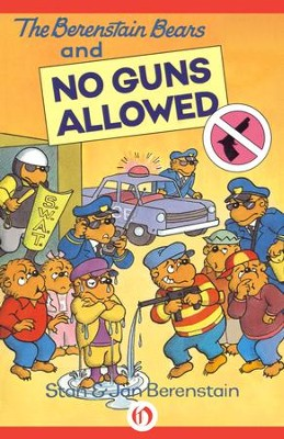 The Berenstain Bears and No Guns Allowed - eBook  -     By: Stan Berenstain, Jan Berenstain