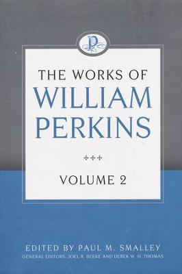 The Works of William Perkins, Volume 2  -     By: Perkins William