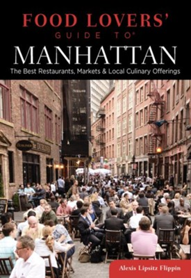 Food Lovers' Guide to Manhattan: The Best Restaurants, Markets & Local Culinary Offerings  -     By: Sherri Eisenberg