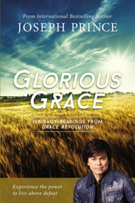 Glorious Grace: 100 Daily Readings from Grace Revolution - eBook  -     By: Joseph Prince