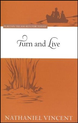 Turn and Live (Puritan Treasures for Today)   -     By: Nathaniel Vincent