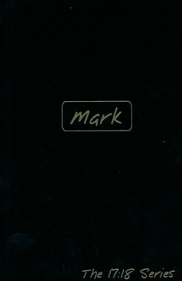 Journible, The 17:18 Series: Mark   -     By: Rob Wynalda