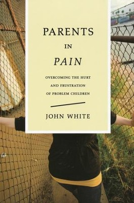 Parents in Pain   -     By: John White