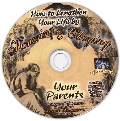 How to Lengthen Your Life by Honoring and Obeying Your Parents Audio CD  -     By: Dr. S.M. Davis