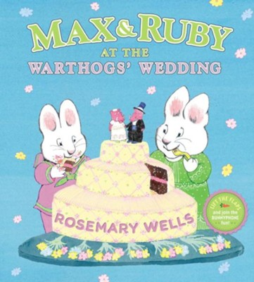 Max & Ruby at the Warthogs' Wedding  -     By: Rosemary Wells