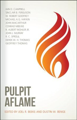 Pulpit Aflame: Essays in Honor of Steve Lawson   -     By: Joel Beeke, Dustin Benge