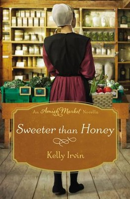 Sweeter than Honey: An Amish Market Novella / Digital original - eBook  -     By: Kelly Irvin