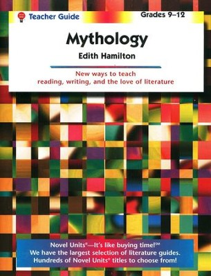 Mythology, Novel Units Teacher's Guide, Grades 9-12   -     By: Edith Hamilton