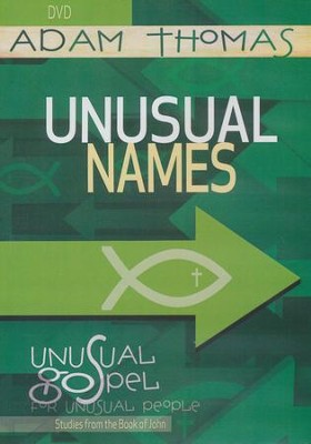 Unusual Names DVD: Unusual Gospel for Unusual People - Studies from the Book of John  -     By: Adam Thomas