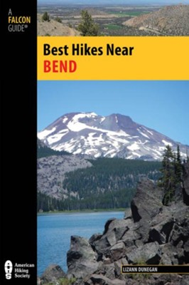 Best Hikes Near Bend  -     By: Lizann Dunegan