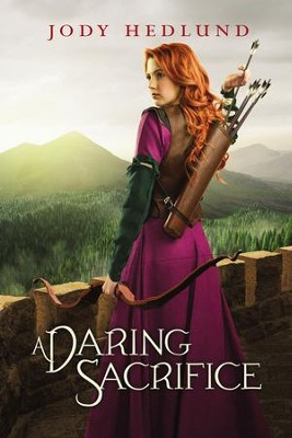 A Daring Sacrifice - eBook  -     By: Jody Hedlund