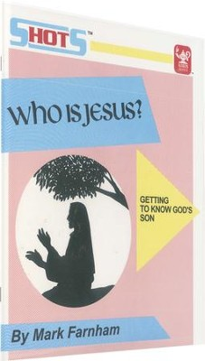 Who is Jesus? Getting to Know God's Son   -