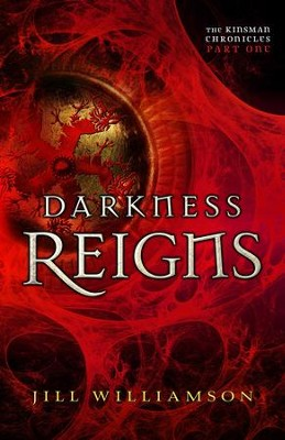 Darkness Reigns (The Kinsman Chronicles): Part 1 - eBook  -     By: Jill Williamson