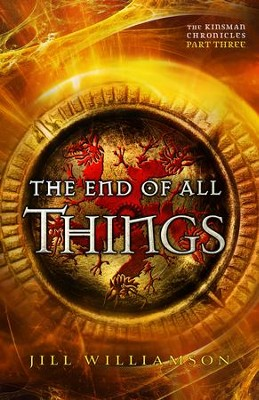 The End of All Things (The Kinsman Chronicles): Part 3 - eBook  -     By: Jill Williamson
