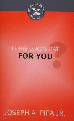 Is the Lord's Day for You?  -     By: Joseph A. Pipa Jr.