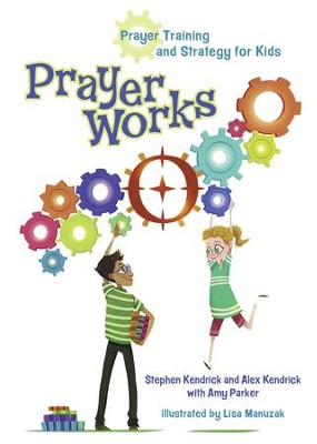 PrayerWorks: Prayer Strategy and Training for Kids - eBook  -     By: Alex Kendrick, Stephen Kendrick, Amy Parker     Illustrated By: Lisa Manuzak