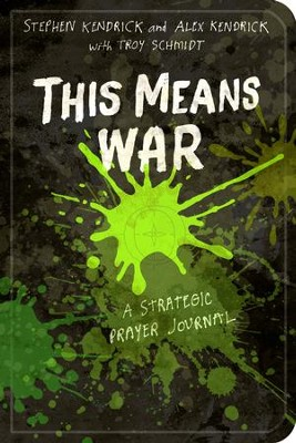 This Means War: A Strategic Prayer Journal - eBook  -     By: Alex Kendrick, Stephen Kendrick