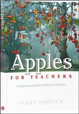 Apples for Teachers: A Daily Devotional from the  Book of Proverbs  -     By: Frank Hamrick