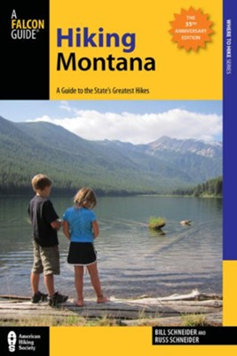 Hiking Montana, 4th Edition: A Guide to the State's Greatest Hiking Adventures  -     By: Bill Schneider, Russ Schneider
