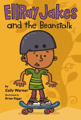 EllRay Jakes and the Beanstalk  -     By: Sally Warner     Illustrated By: Brian Biggs