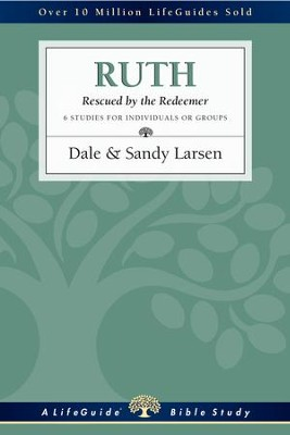 Ruth: Rescued by the Redeemer - eBook  -     By: Dale Larsen, Sandy Larsen