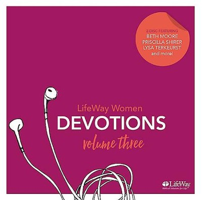 LifeWay Women Audio Devotional CD, Volume 3  -     By: Beth Moore, Priscilla Shirer, Lysa TerKeurst
