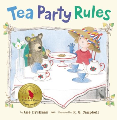 Tea Party Rules  -     By: Ame Dyckman     Illustrated By: K.G. Campbell