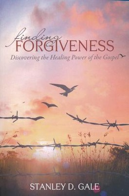 Finding Forgiveness: Discovering the Healing Power of the Gospel  -     By: Stanley D. Gale