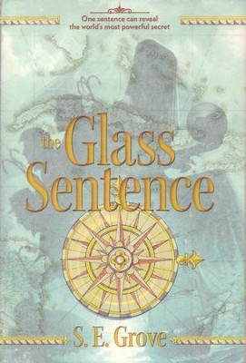 #1: The Glass Sentence  -     By: S.E. Grove
