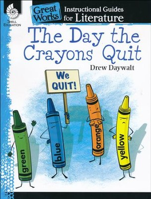 Instructional Guides for Literature: The Day the Crayons Quit (by Drew Daywalt)  -     By: Jodene Lynn Smith