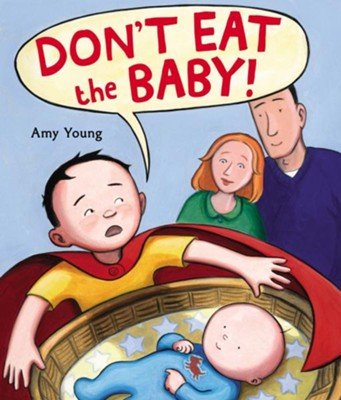 Don't Eat the Baby  -     By: Amy Young