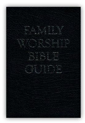 Family Worship Bible Guide, Black Bonded Leather   -
