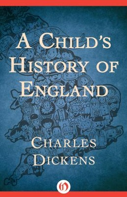 A Child's History of England - eBook  -     By: Charles Dickens