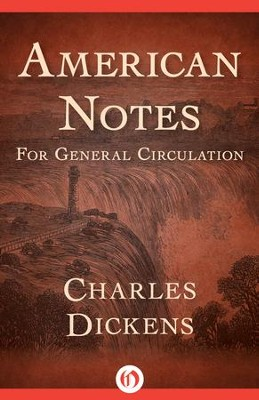 American Notes: For General Circulation - eBook  -     By: Charles Dickens