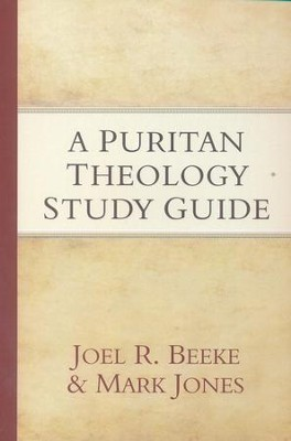 A Puritan Theology Study Guide  -     By: Joel R. Beeke, Mark Jones