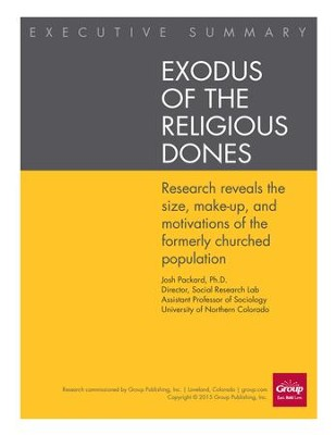Exodus of the Religious Dones: Research Reveals the Size, Makeup, and Motivations of the Formerly Churched Population - eBook  -     By: Josh Packard