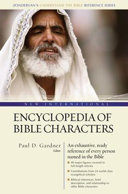 New International Encyclopedia of Bible Characters: The Complete Who's Who in the Bible - eBook  -     Edited By: Paul D. Gardner     By: Paul D. Gardner