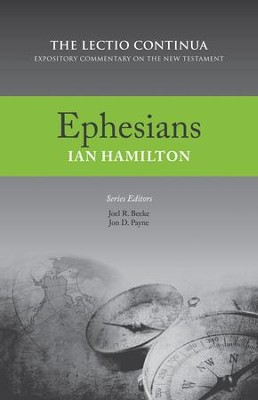 Ephesians: The Lectio Continua Expository Commentary on the New Testament   -     By: Ian Hamilton